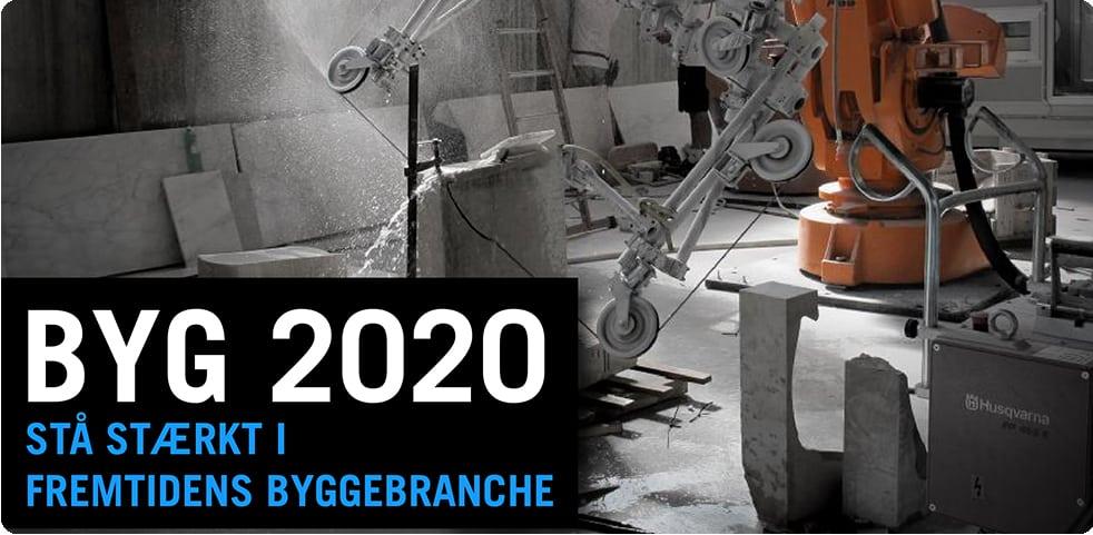 Byg 2020 – Stå Stærkt I Fremtidens Byggebranche